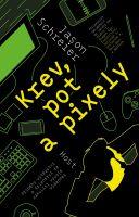 Kniha Krev, pot a pixely (KNIHY)