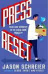 Kniha Press Reset: Ruin and Recovery in the Video Game Industry EN
