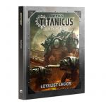 Kniha W40k Adeptus Titanicus: Loyalist Legios (KNIHY)