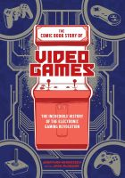 Komiks The Comic Book Story of Video Games : The Incredible History of the Electronic Gaming Revolution (KNIHY)