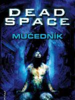 Kniha Dead Space: Mu�edn�k