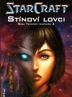 Kniha Starcraft: S�ga Temn�ch templ��� 2: St�nov� lovci