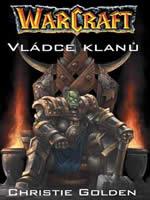 Kniha Warcraft 2: Vl�dce klan�