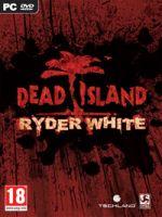 Hra pre PC Dead Island - DLC: Ryderova kampaň